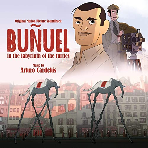 Buñuel in the Labyrinth of the Turtles - Original Soundtrack  - Arturo Cardelus