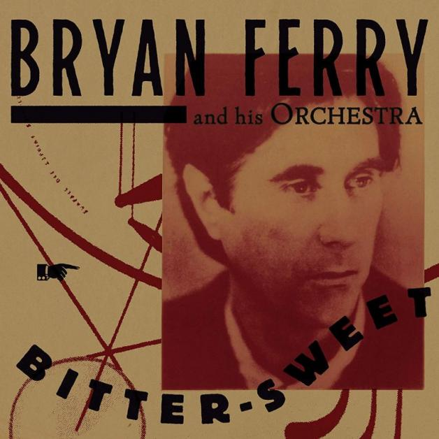 Bitter Sweet - Bryan Ferry