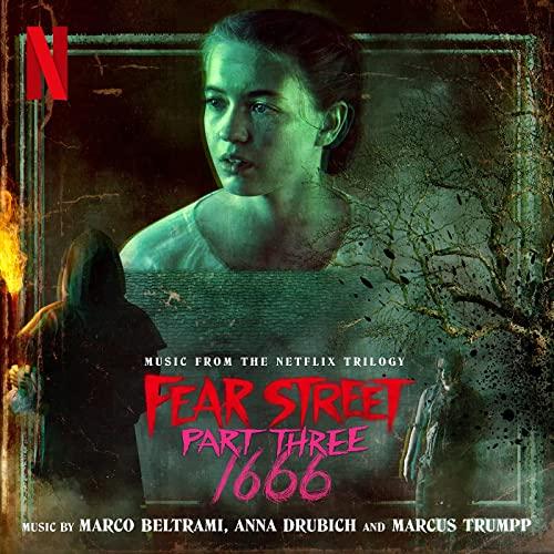 Fear Street Part Three 1666 - Marco Beltrami, Anna Drubich and Marcus Trumpp