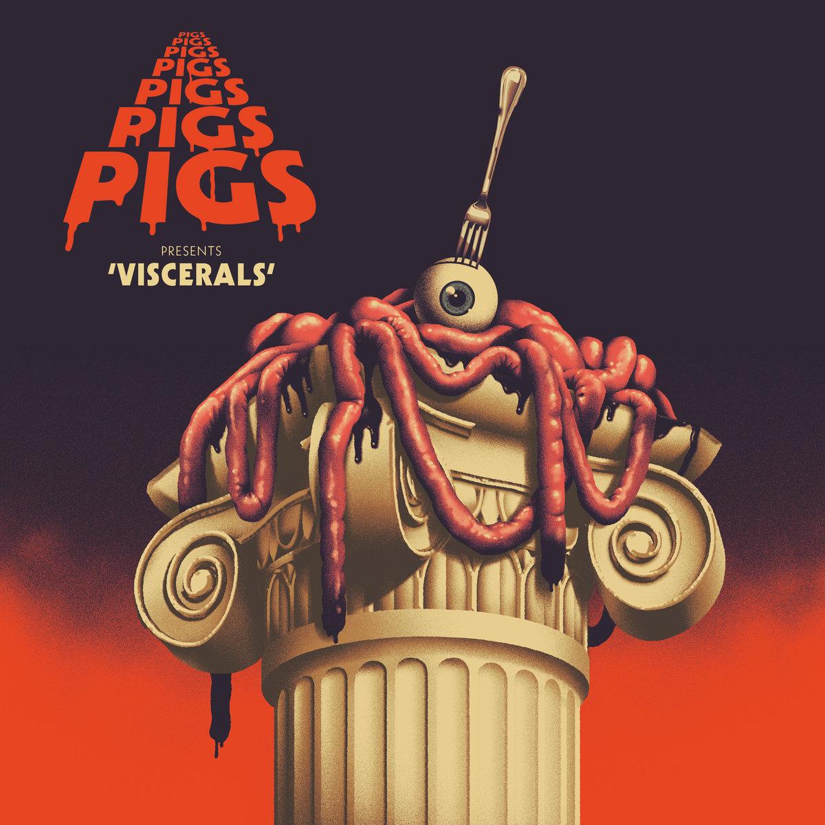 Viscerals - Pigsx7