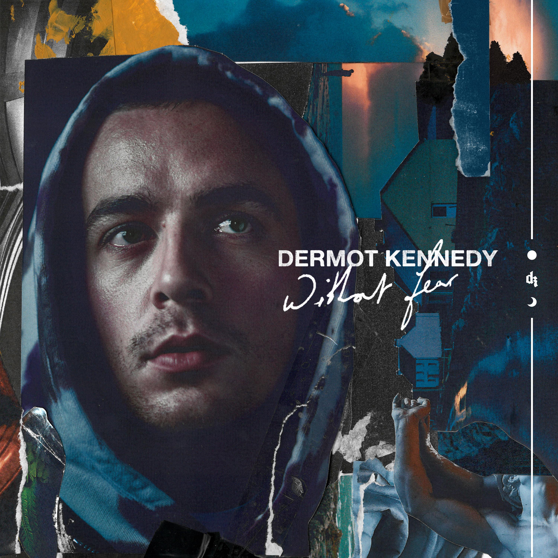 Without Fear Bonus - Dermot Kennedy