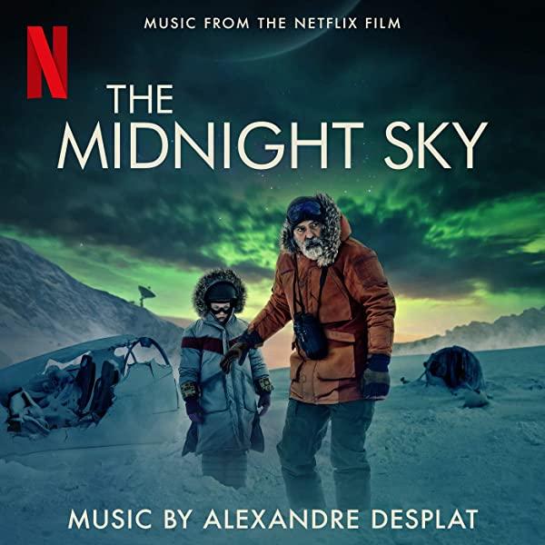 The Midnight Sky  - Alexandre Desplat