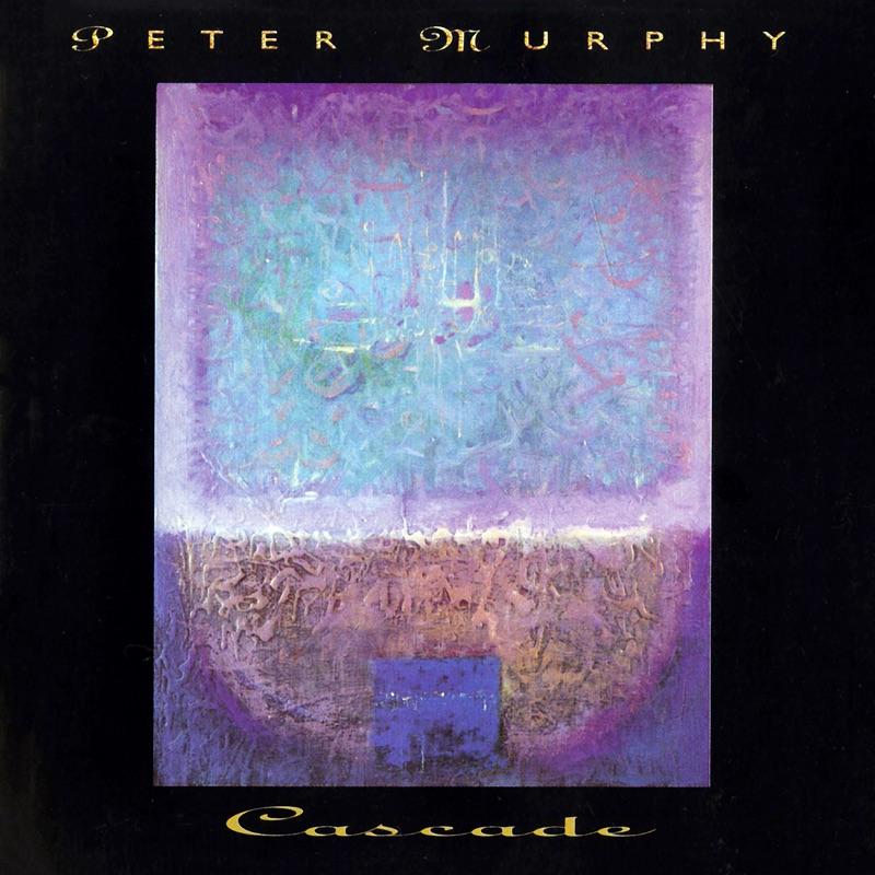 Cascades (Remaster) - Peter Murphy