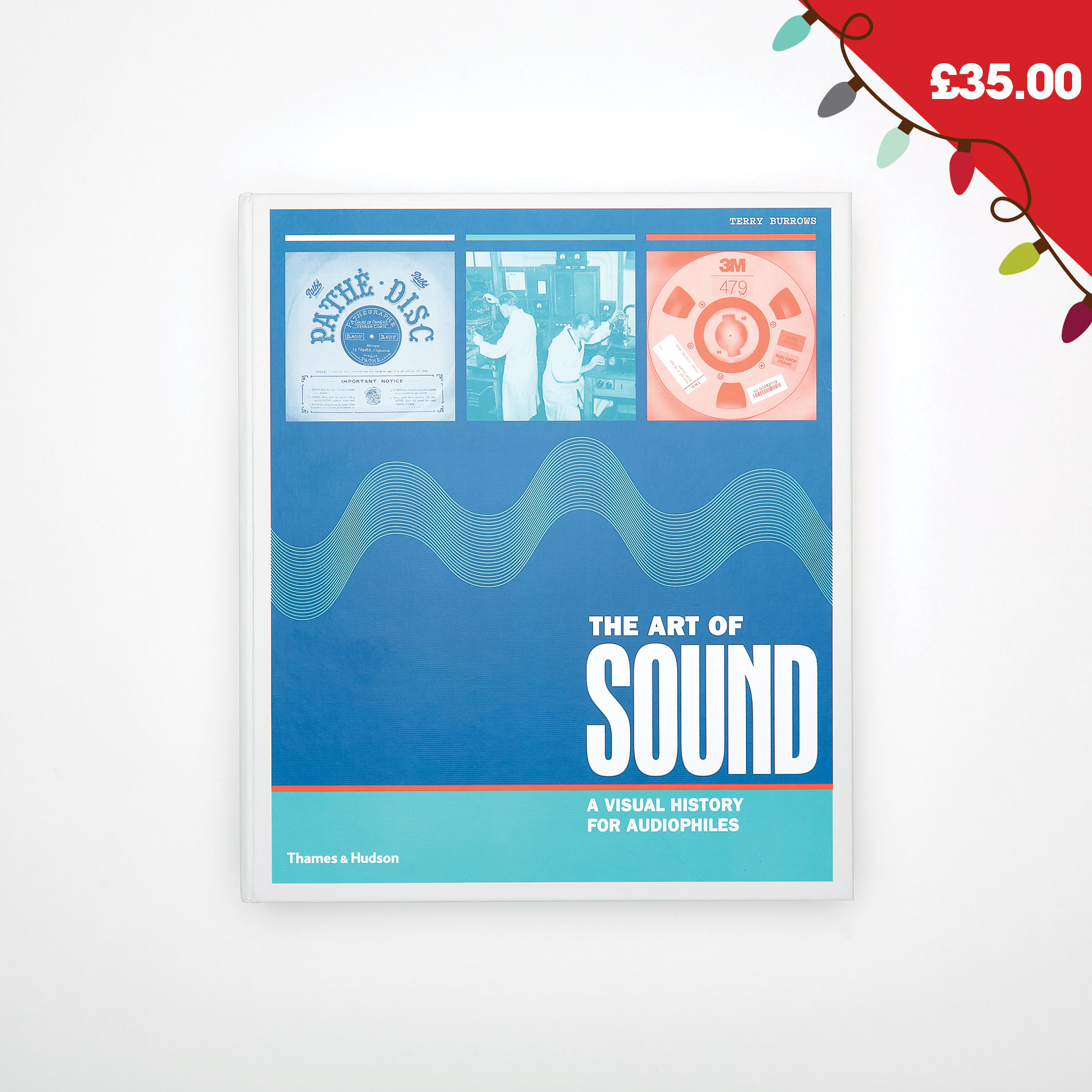 The Art of Sound : A Visual History for Audiophiles - by Terry Burrows