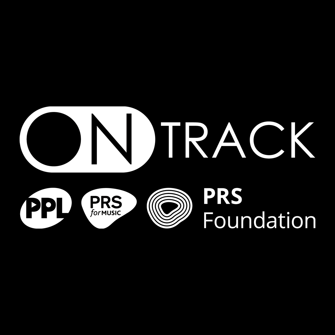 ONTRACK: PPL, PRS FOR MUSIC AND PRS FOUNDATION PRESENTS: GET PLAYED, GET PAID! MAKING MONEY FROM YOUR MUSIC
