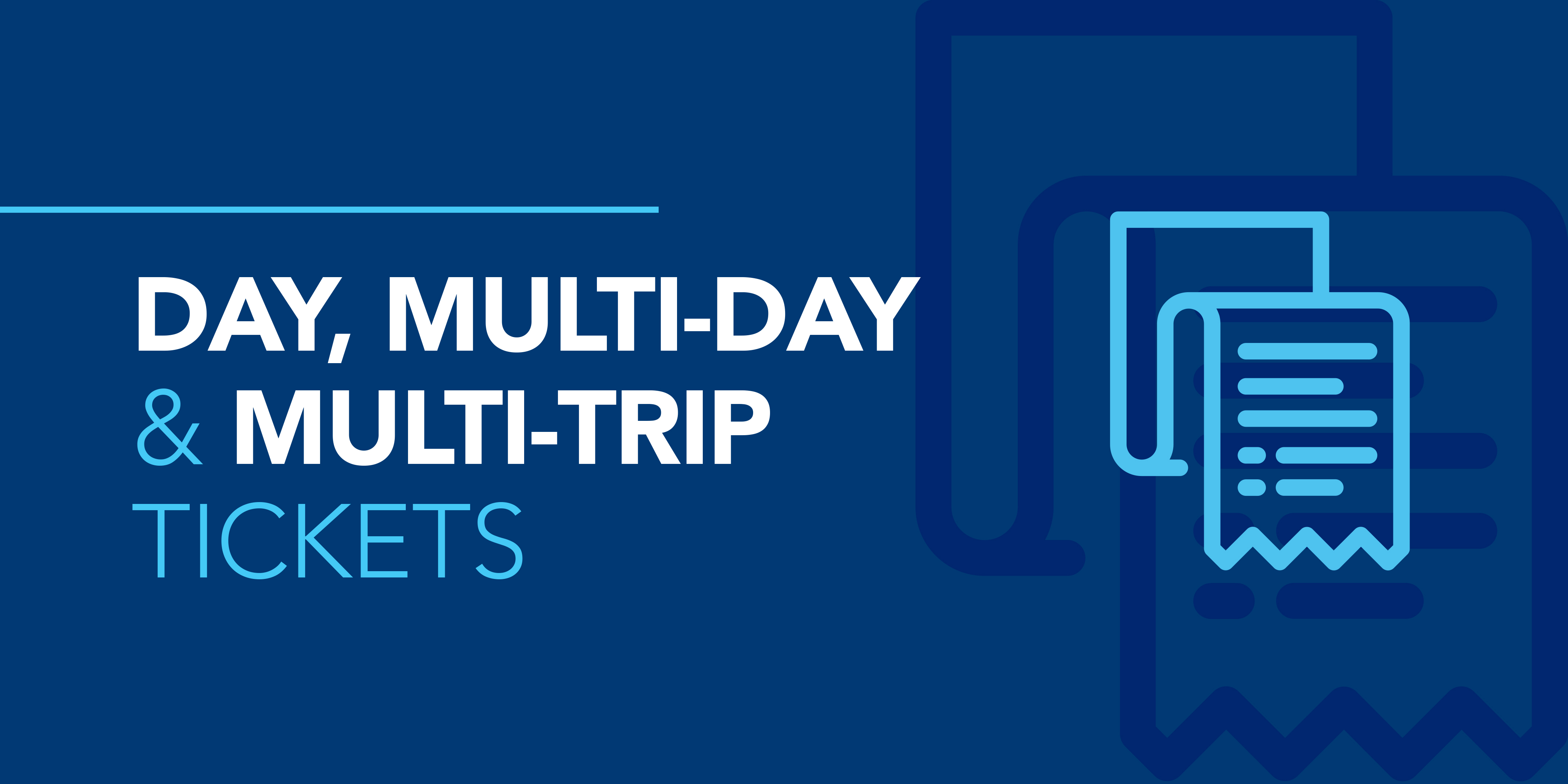 Image reading 'day, multi-day and multi-trip tickets'