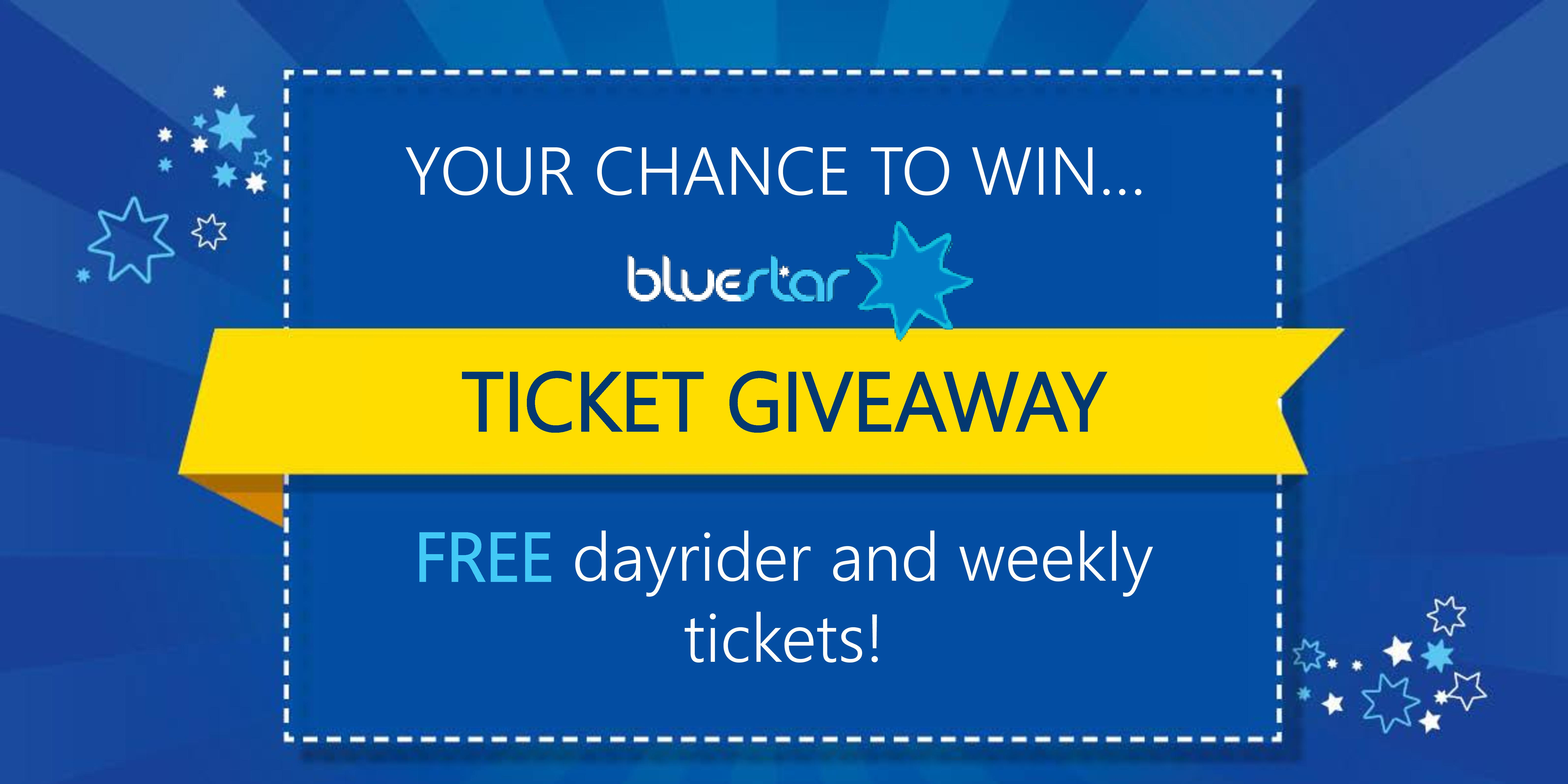 The bluestar ticket giveaway, be in with the chance to win free dayrider and weekly tickets