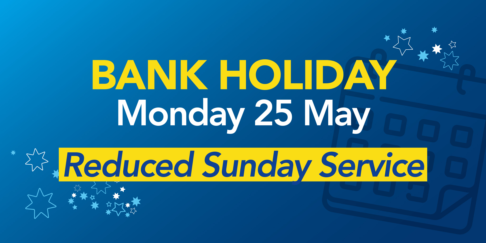 We will be running a Sunday service on Monday 25th May, the late May Bank Holiday.