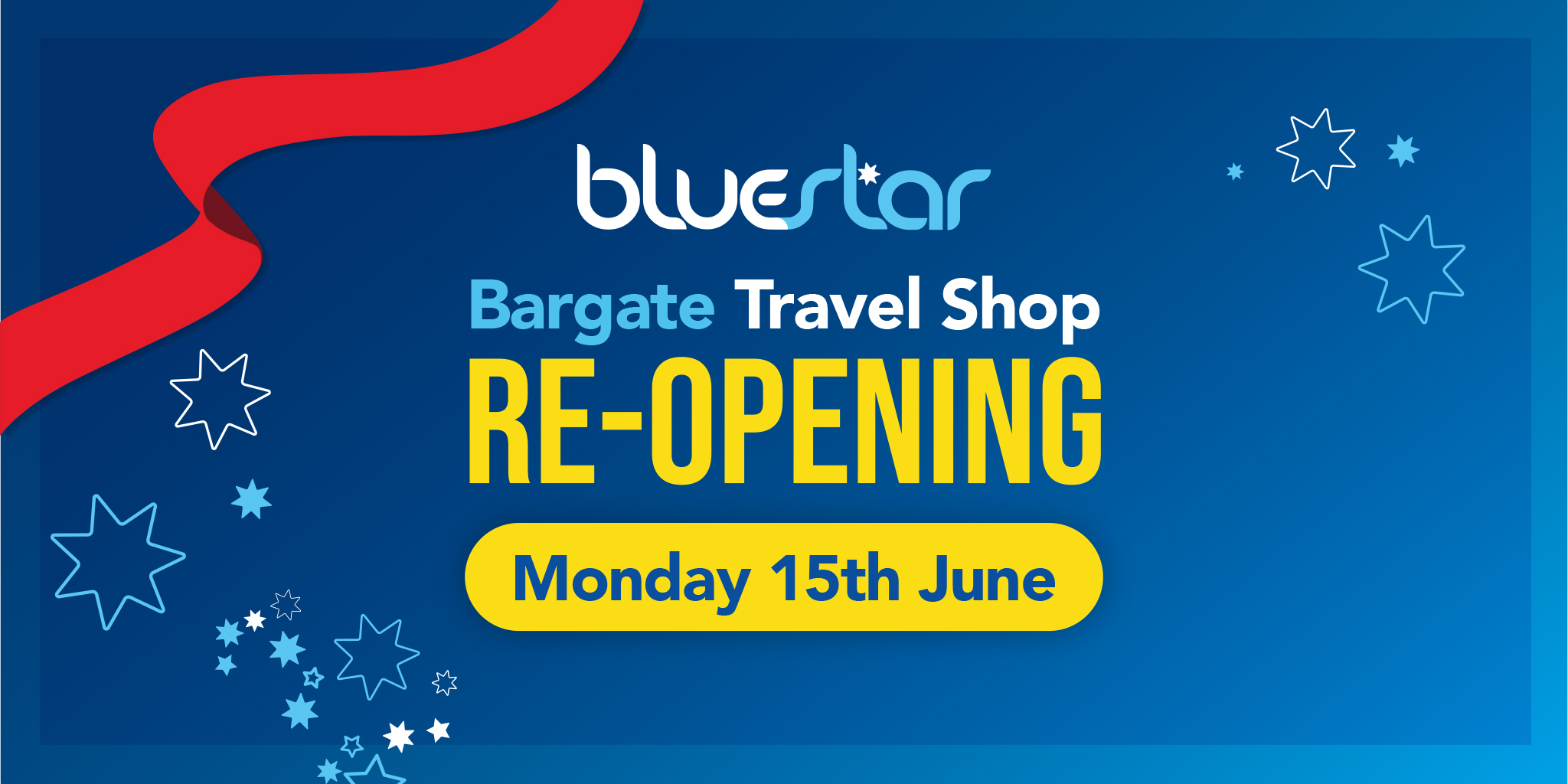 Image reading 'Bluestar Bargate Travel Shop Re-opening Monday 15th June'