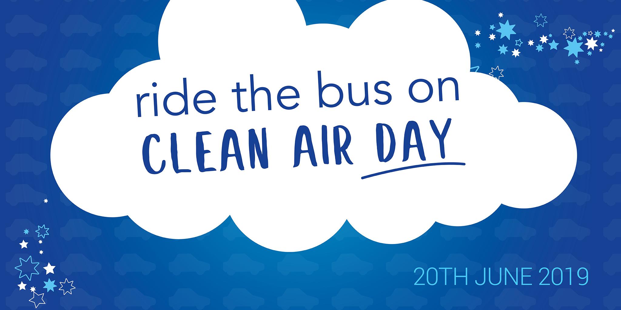 Clean Air Day – 20th June 2019