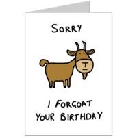 Sorry I Forgoat Card