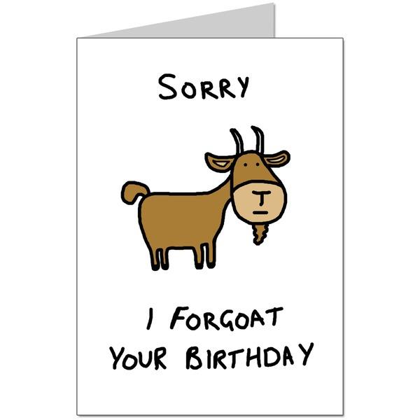 Sorry I Forgoat Card