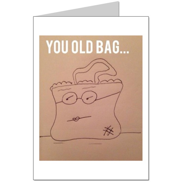 You old bag Card