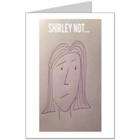 Shirley not  Card