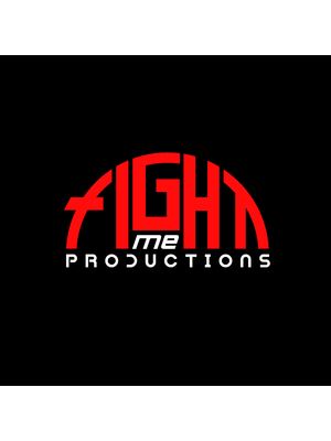 FIGHT ME PRODUCTIONS