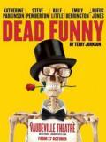 Dead Funny · By: Nimax Theatres