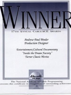 """2015 Cable Ace Award / """"Inside the Dream Factory"""" /TCM · By: Mark Woods Director / Carl Lindhal Exec. Producer"""