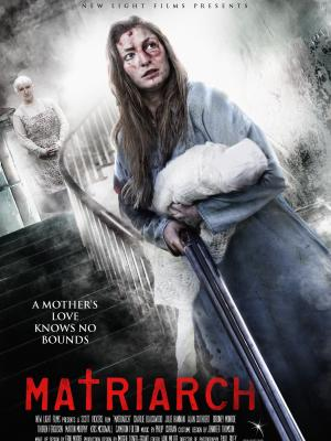 2018 MATRIARCH Official Poster - Starring Charlie Blackwood · By: New Light Films