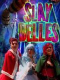 2018 Slay Belles movie poster · By: SpookyDan Walker