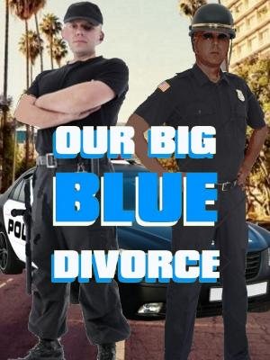 2016 OUR BIG BLUE DIVORCE - SPEC SCREENPLAY POSTER · By: P.K. SILVERSON