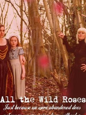 2019 Period Costume Web Series - All the Wild Roses