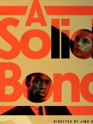 'A Solid Bond' short film. Director = Jimo Salako