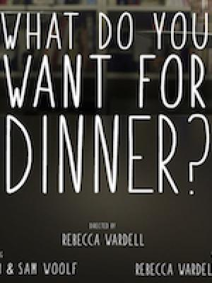 2019 What Do You Want For Dinner? · By: Becks Wardell
