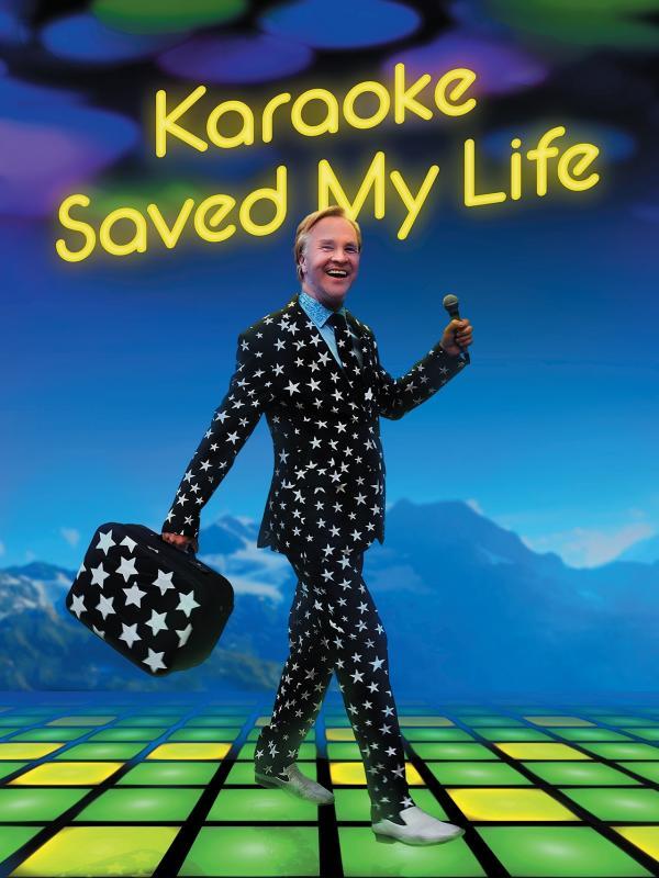 Karaoke Saved My Life - one man show
