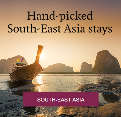 Hand-picked South-East Asia stays