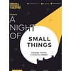 A Night of Small Things