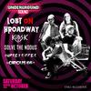 Lost on Broadway - Underground Sound Presents
