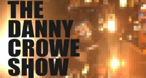 The Danny Crowe Show
