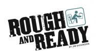 Rough & Ready 1