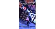 Dans le Passage / In the passage