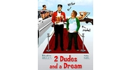 2 Dudes and a Dream