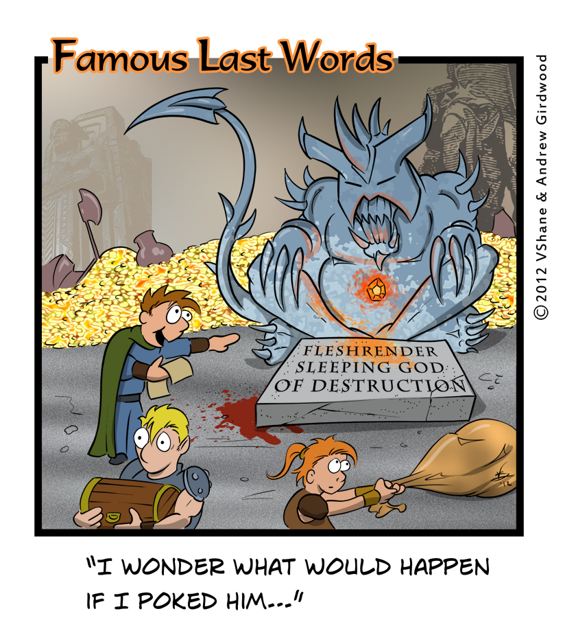 Famous Last Words Friday: What happens if…