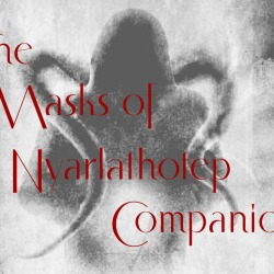 Succumb to the Masks of Nyarathotep