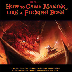 Kickin' it Old School: A Review of How to Game Master Like a Fucking Boss