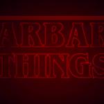 Stranger Things (Barbed)