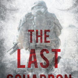 Dan Jayson: The Last Squadron and the weapons that could kill us all