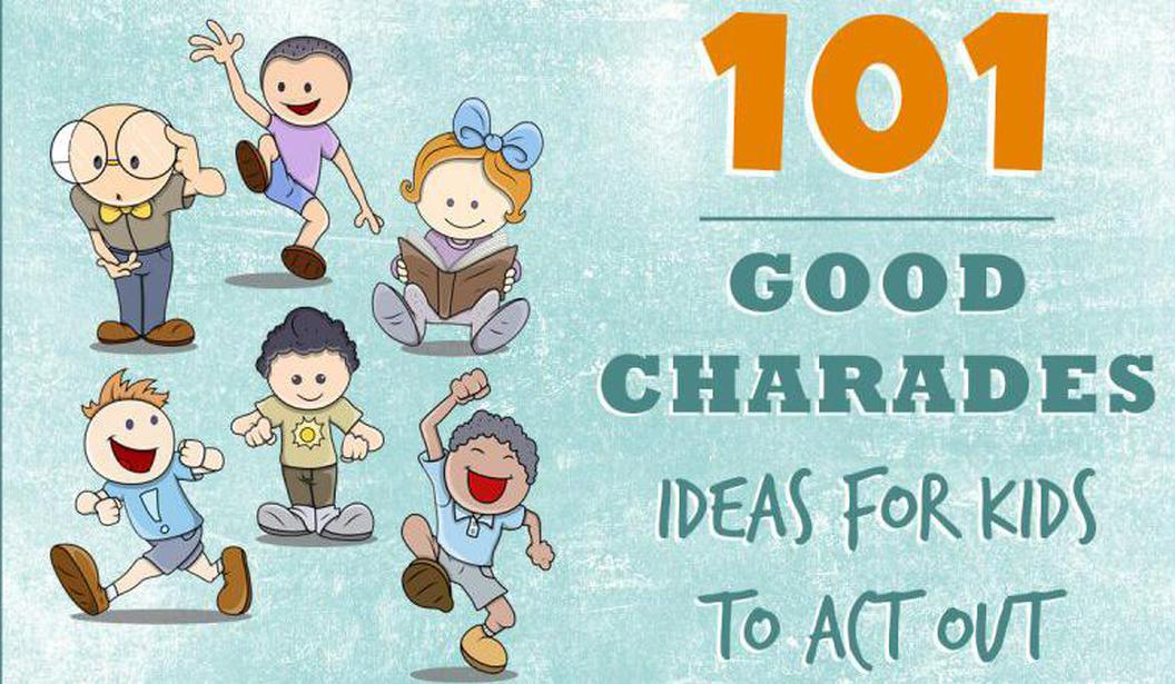 101 Good Charades Ideas for Kids to Act Out @ Dubai