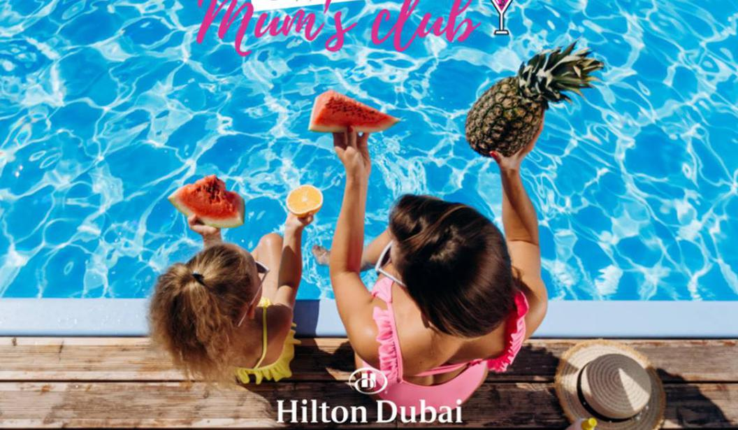Mum's Club @ Hilton Dubai The Walk @ Dubai