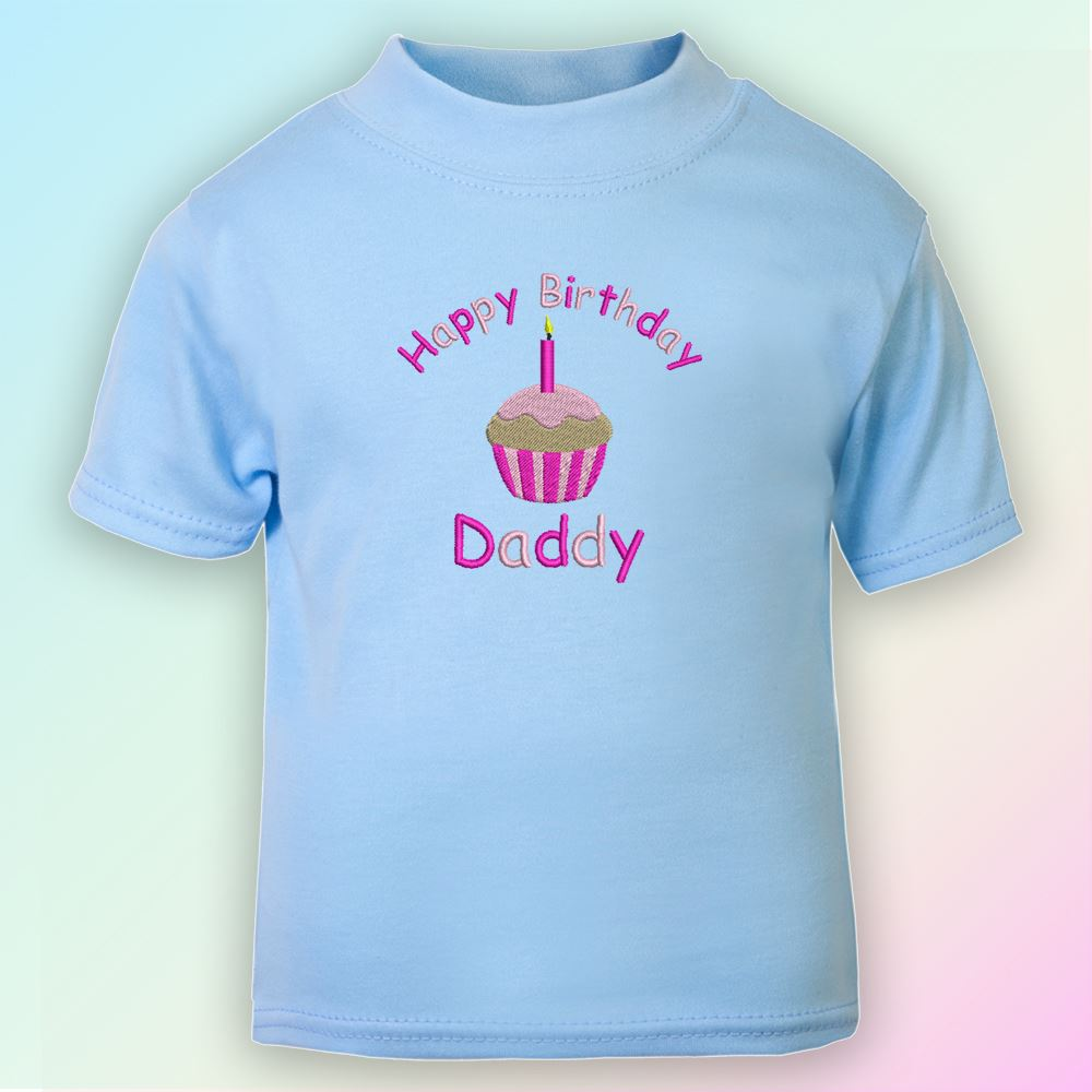 Happy Birthday Daddy Embroidered Baby T-Shirt Gift Dad Father Cute
