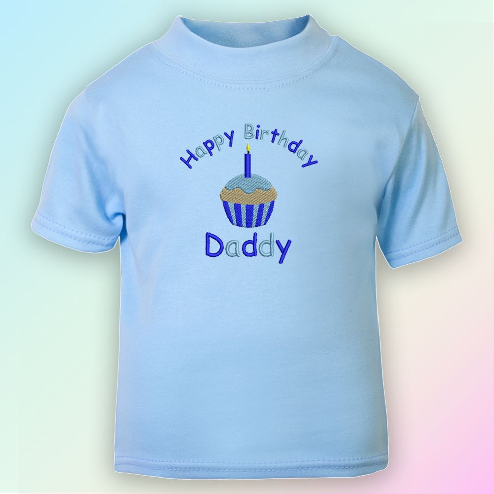 Happy Birthday Daddy Embroidered Baby T Shirt Gift Dad Father Cute
