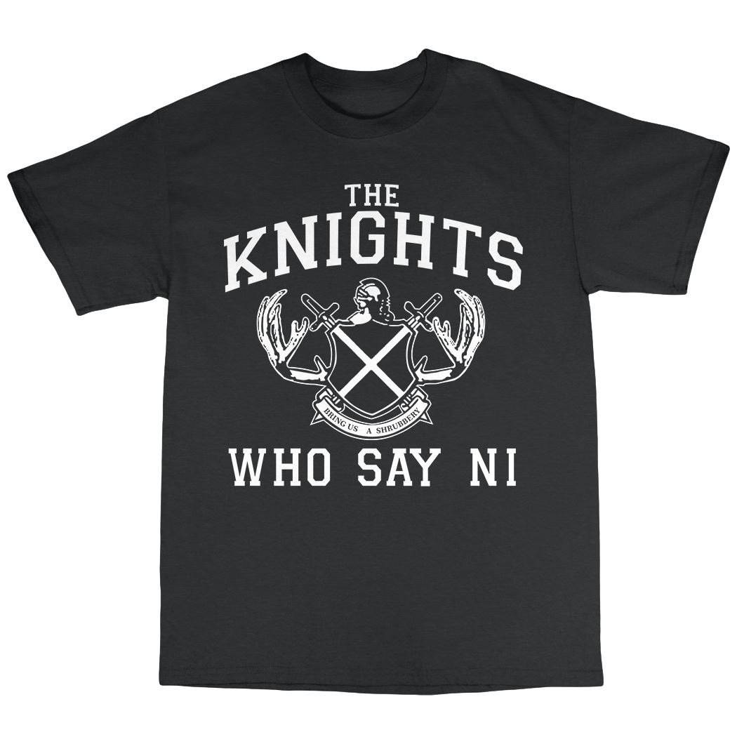 13 colours! Monty Python T-Shirt  The Holy Grail Knights who say Ni Ni Ni