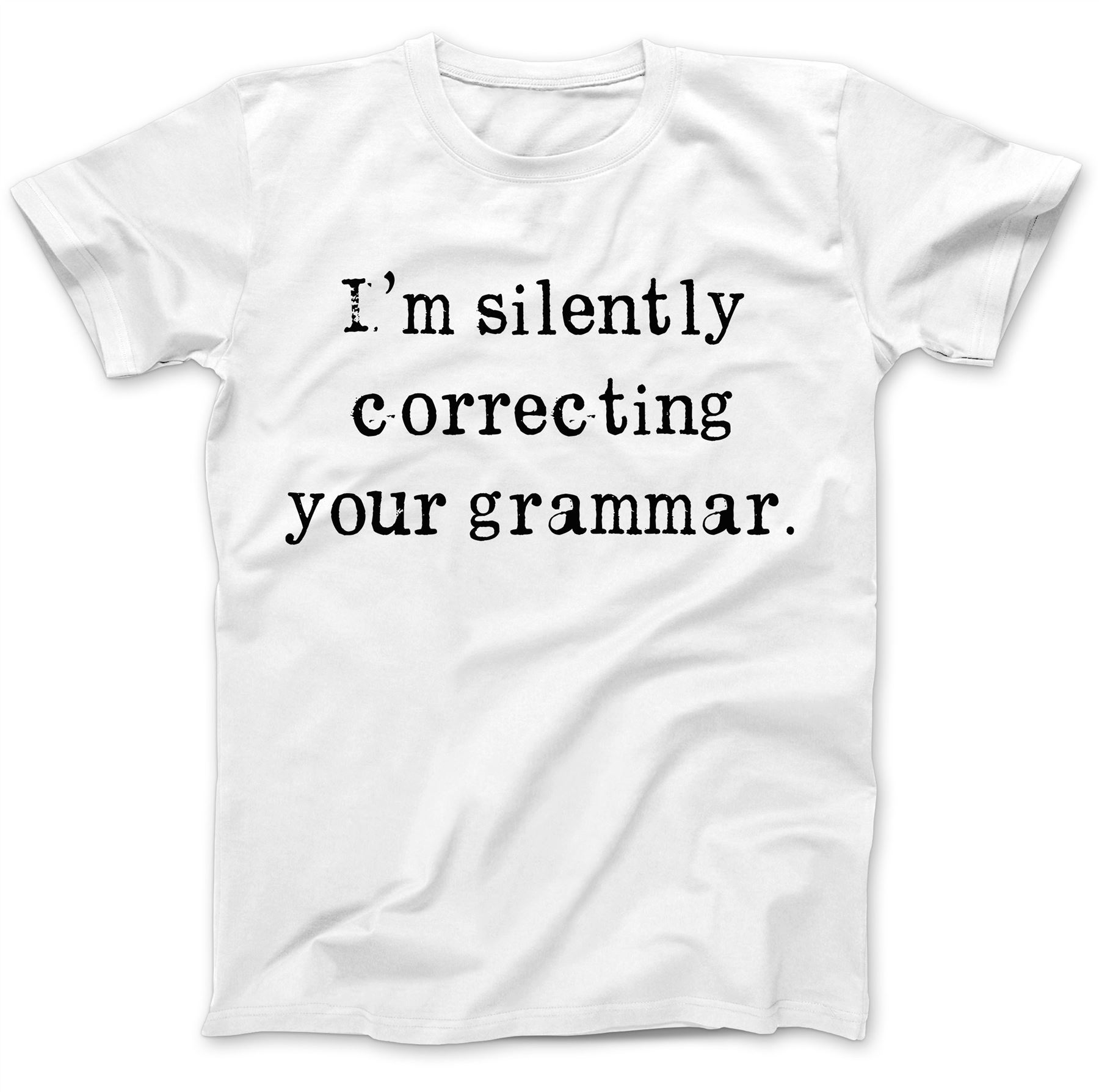 c4e41d50 Silently Correcting Your Grammar T-Shirt 100% Premium Cotton Funny ...