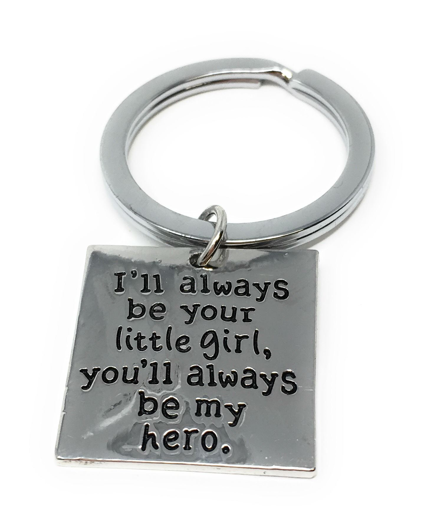 Ill Always Be Your Little Girl Youll Always Be My Hero Keyring