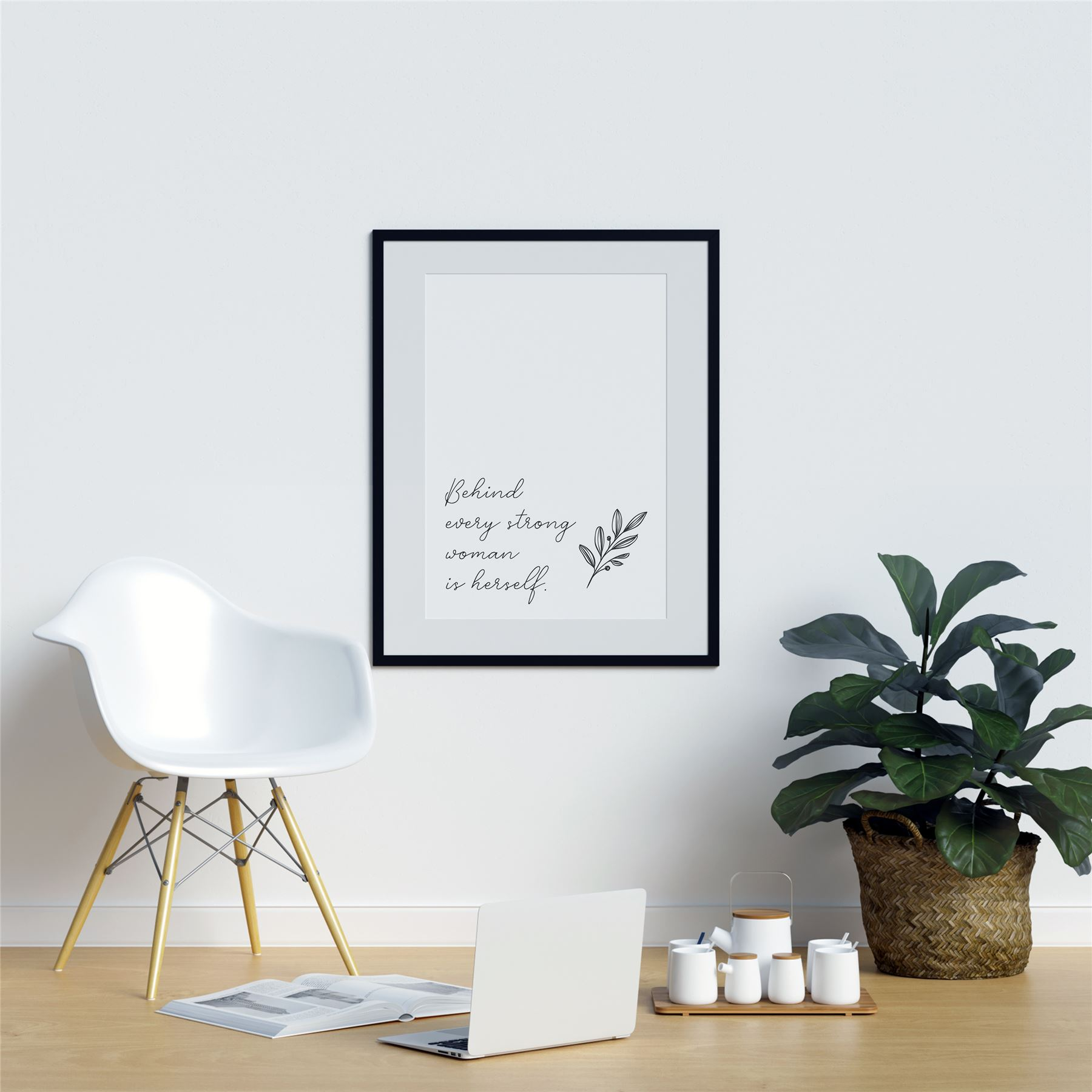 Behind Every Strong Woman Is Herself Motivation Wall Art Home Wall Art Print