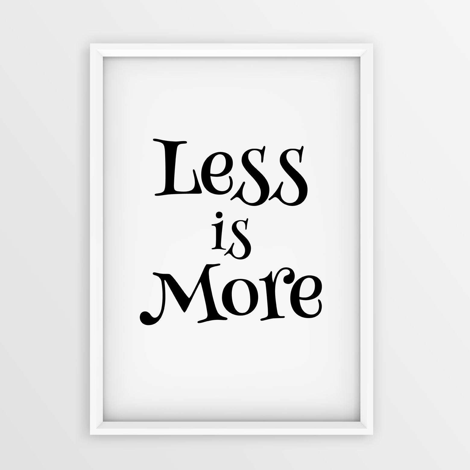 Less Is More Poster Positive Life Inspirational Print A3 A4 Size