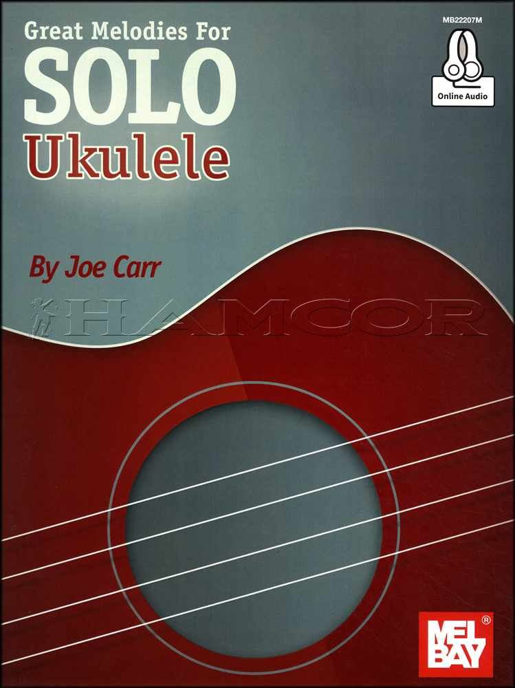 Great Melodies For Solo Ukulele Tab Music Book By Joe Carr